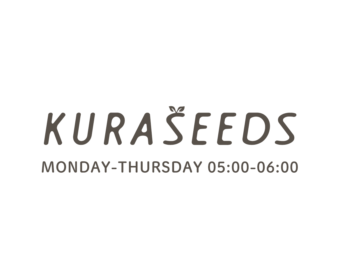 KURASEEDS MONDAY-THURSDAY 05:00-06:00