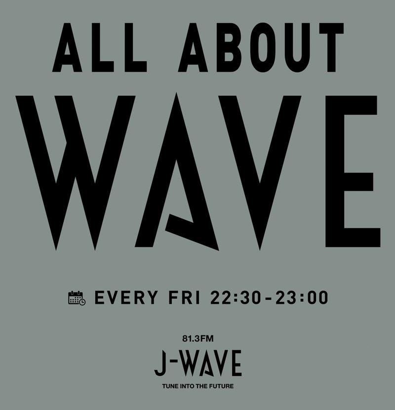 ALL ABOUT WAVE | EVERY FRI 22:30-23:00